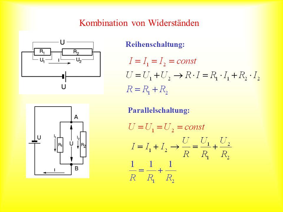 Kombination von Widerständen Reihenschaltung: Parallelschaltung: