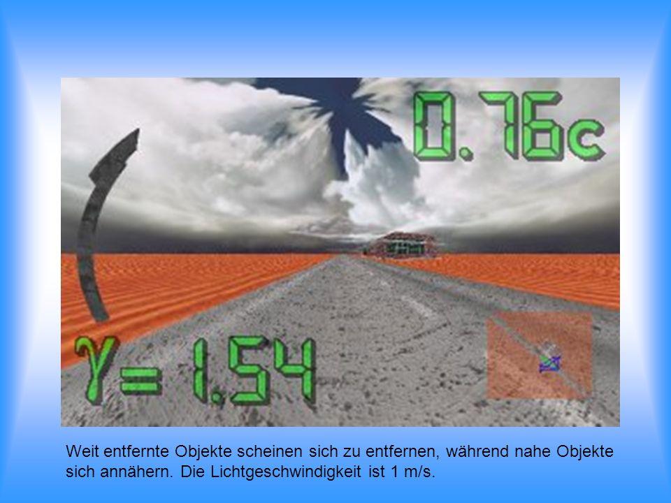 Weit entfernte Objekte scheinen sich zu entfernen, während nahe Objekte sich annähern. Die Lichtgeschwindigkeit ist 1 m/s.