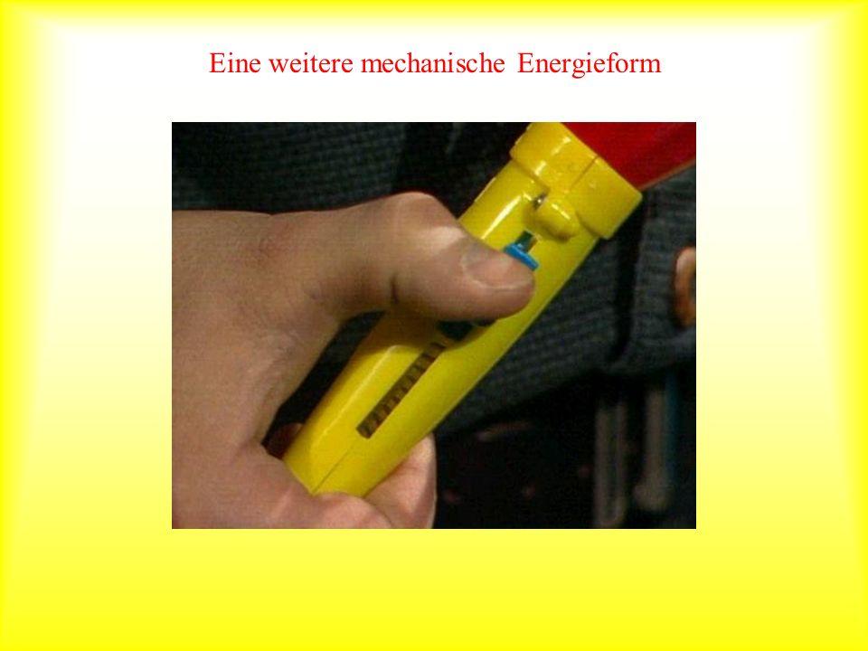 Eine weitere mechanische Energieform