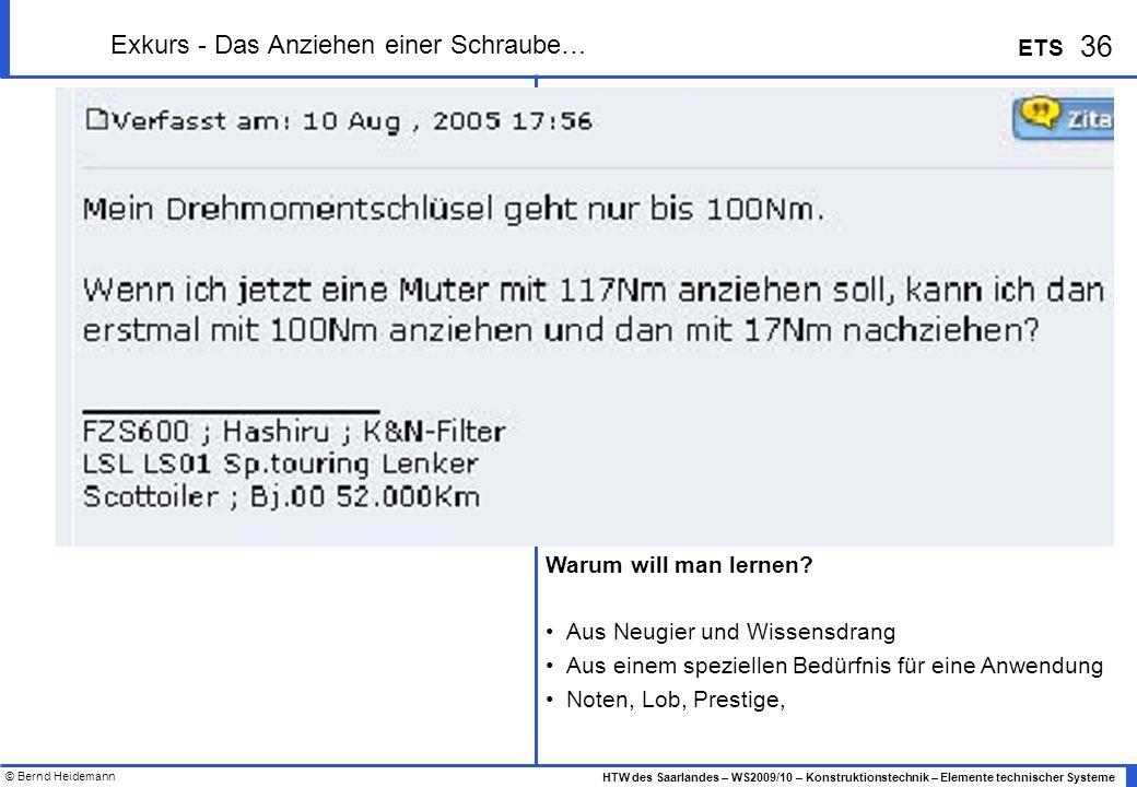 © Bernd Heidemann 36 HTW des Saarlandes – WS2009/10 – Konstruktionstechnik – Elemente technischer Systeme ETS Exkurs - Das Anziehen einer Schraube… Wa
