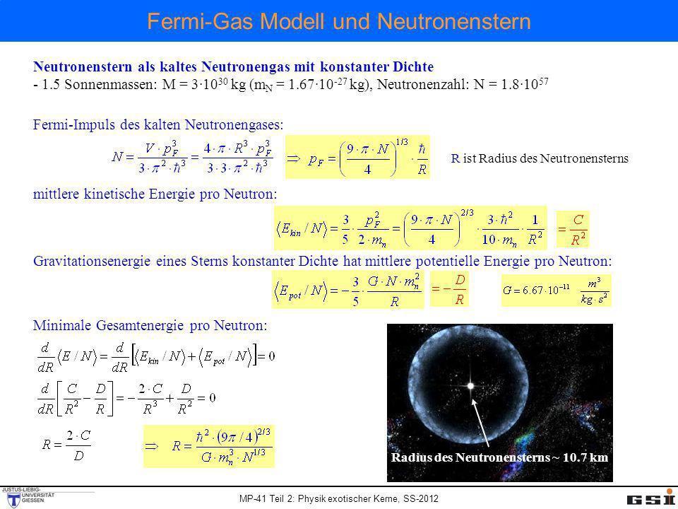 MP-41 Teil 2: Physik exotischer Kerne, SS-2012 Fermi-Gas Modell und Neutronenstern Neutronenstern als kaltes Neutronengas mit konstanter Dichte - 1.5