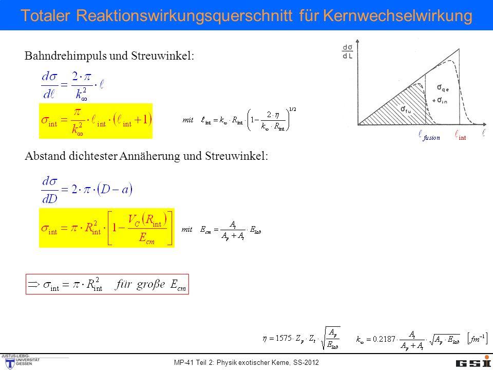 MP-41 Teil 2: Physik exotischer Kerne, SS-2012 Totaler Reaktionswirkungsquerschnitt für Kernwechselwirkung Bahndrehimpuls und Streuwinkel: Abstand dichtester Annäherung und Streuwinkel: