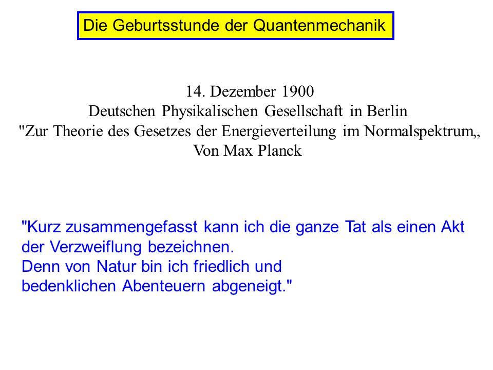 14. Dezember 1900 Deutschen Physikalischen Gesellschaft in Berlin