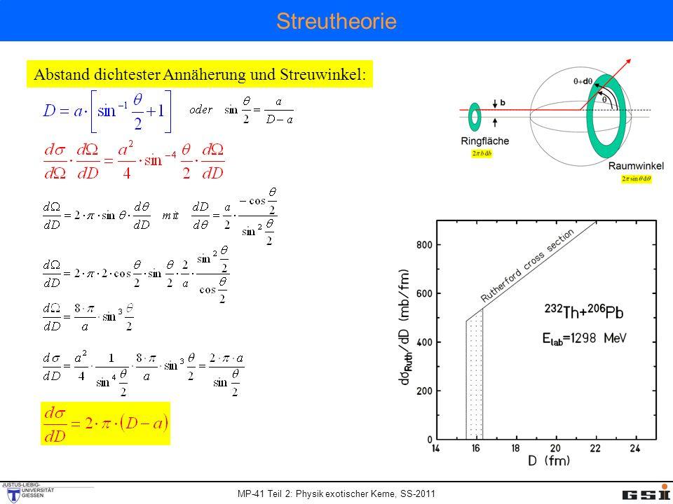MP-41 Teil 2: Physik exotischer Kerne, SS-2011 Streutheorie Abstand dichtester Annäherung und Streuwinkel: