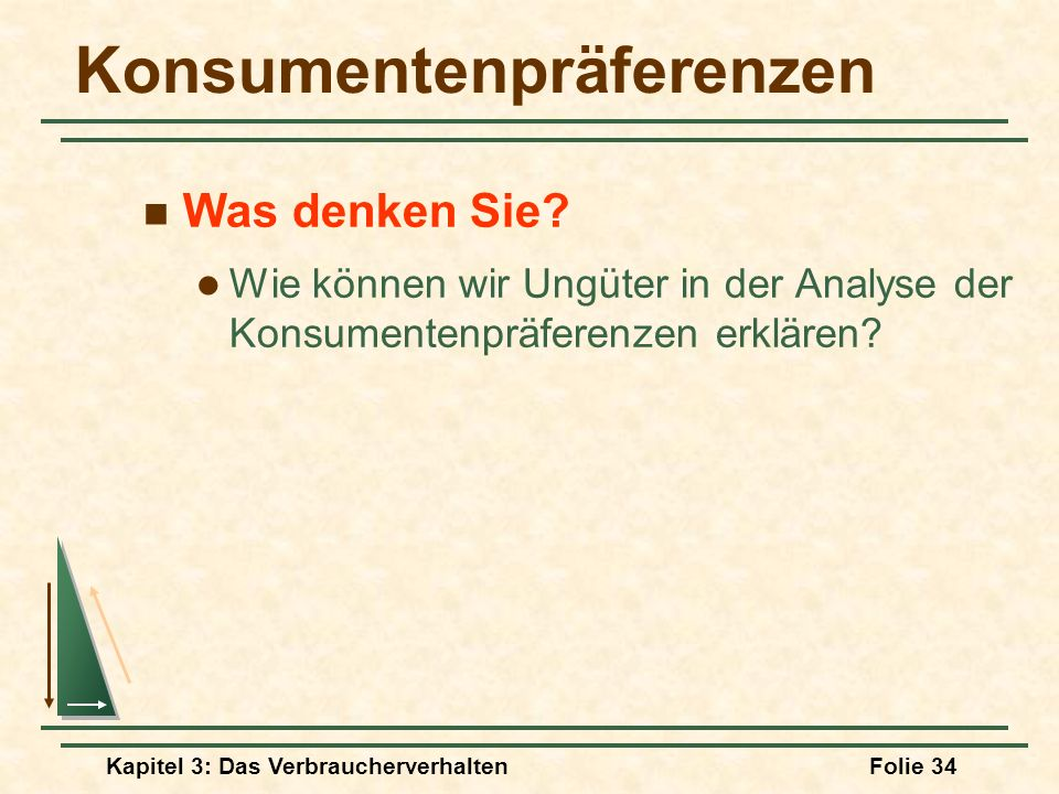 Kapitel 3: Das VerbraucherverhaltenFolie 34 Konsumentenpräferenzen Was denken Sie.