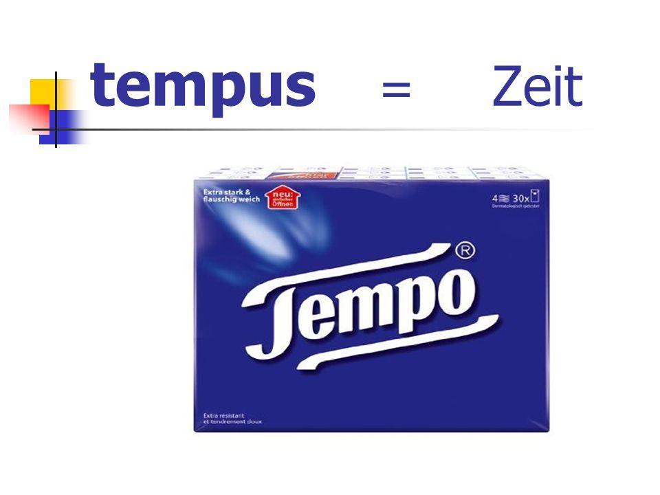 tempus = Zeit