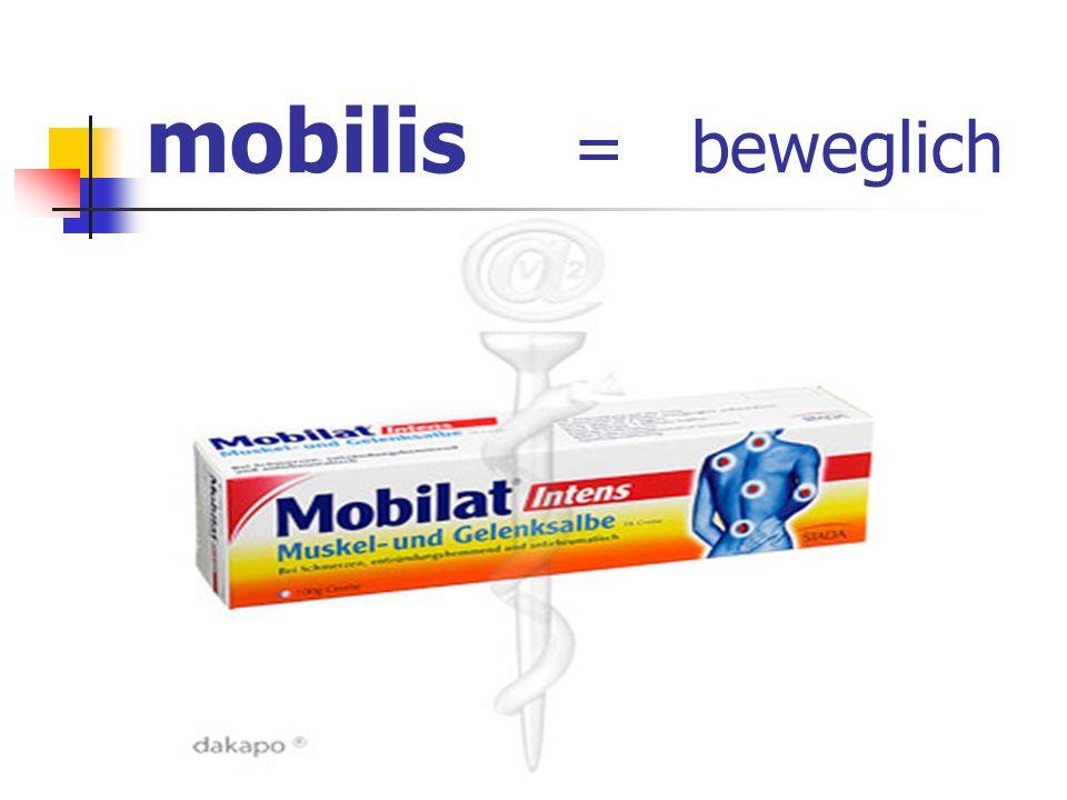 mobilis = beweglich