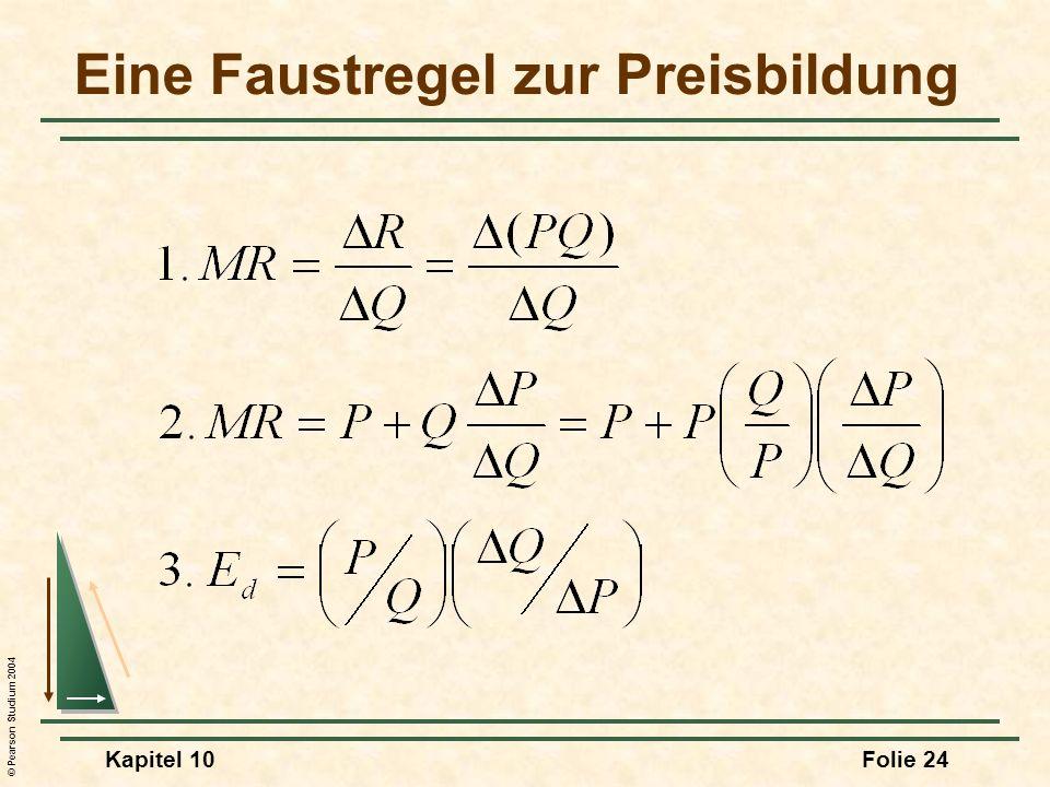 © Pearson Studium 2004 Kapitel 10Folie 24 Eine Faustregel zur Preisbildung