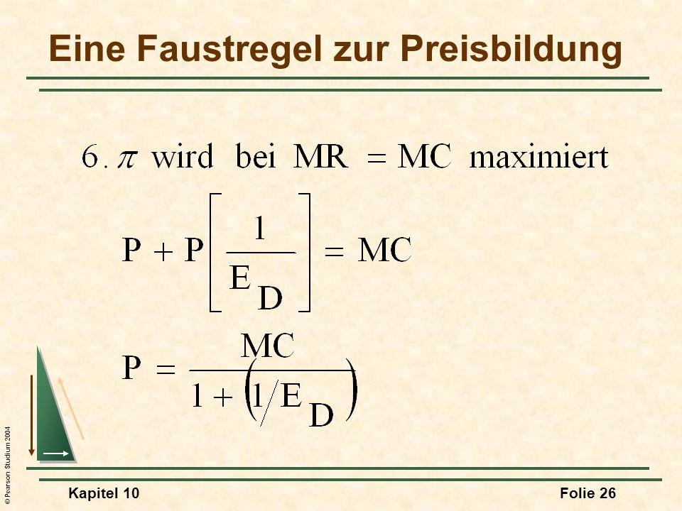 © Pearson Studium 2004 Kapitel 10Folie 26 Eine Faustregel zur Preisbildung