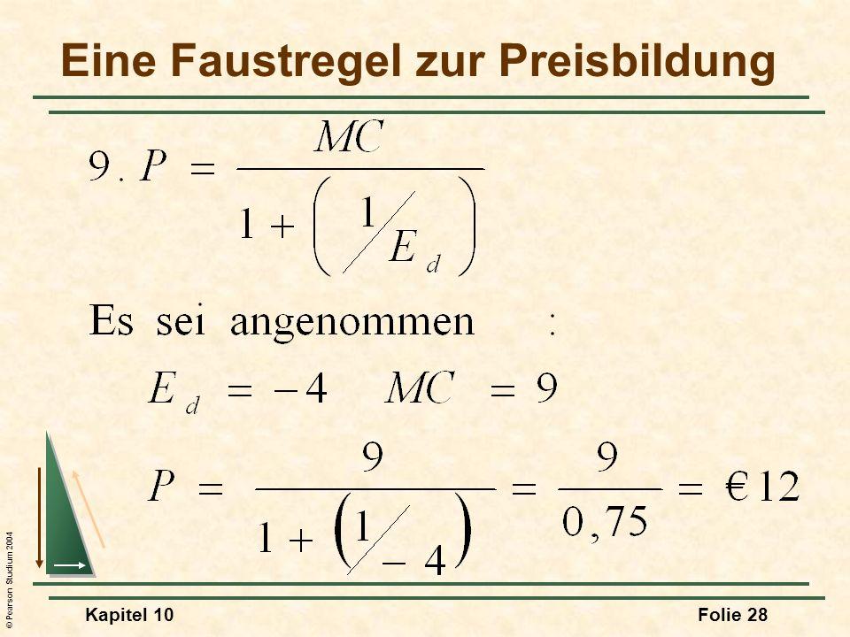 © Pearson Studium 2004 Kapitel 10Folie 28 Eine Faustregel zur Preisbildung