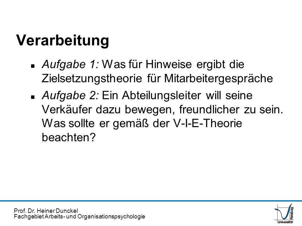 Prof. Dr. Heiner Dunckel Fachgebiet Arbeits- und Organisationspsychologie Verarbeitung n Aufgabe 1: Was für Hinweise ergibt die Zielsetzungstheorie fü
