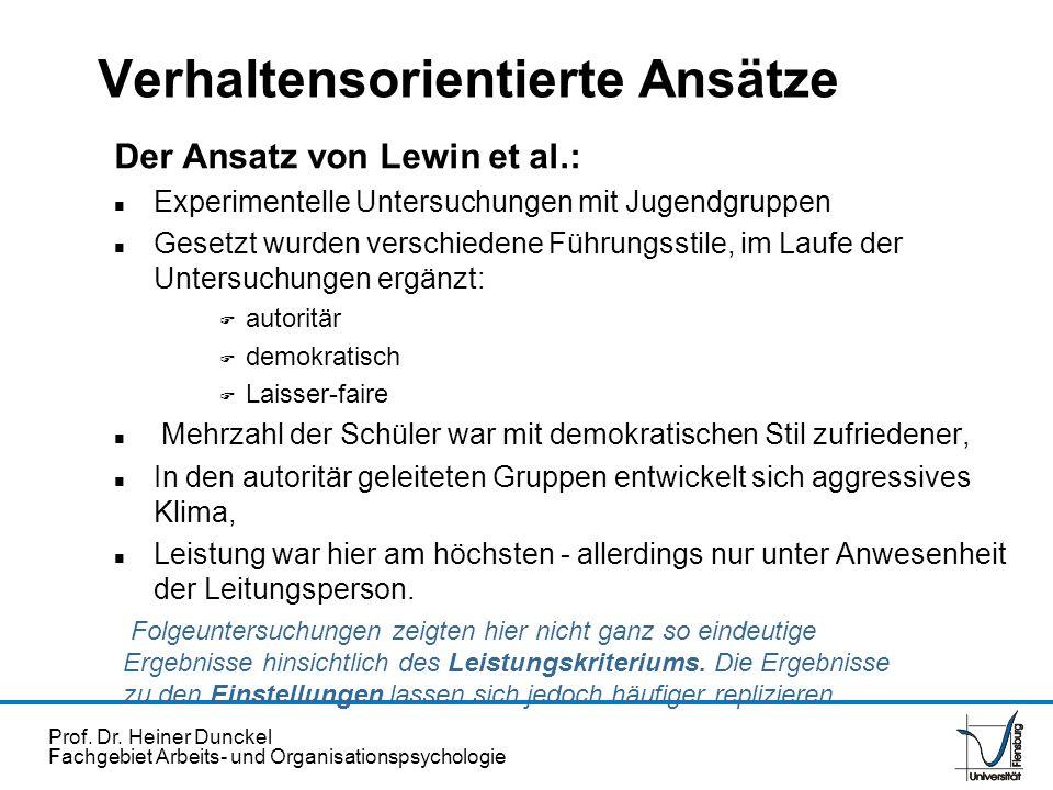 Prof. Dr. Heiner Dunckel Fachgebiet Arbeits- und Organisationspsychologie Der Ansatz von Lewin et al.: n Experimentelle Untersuchungen mit Jugendgrupp