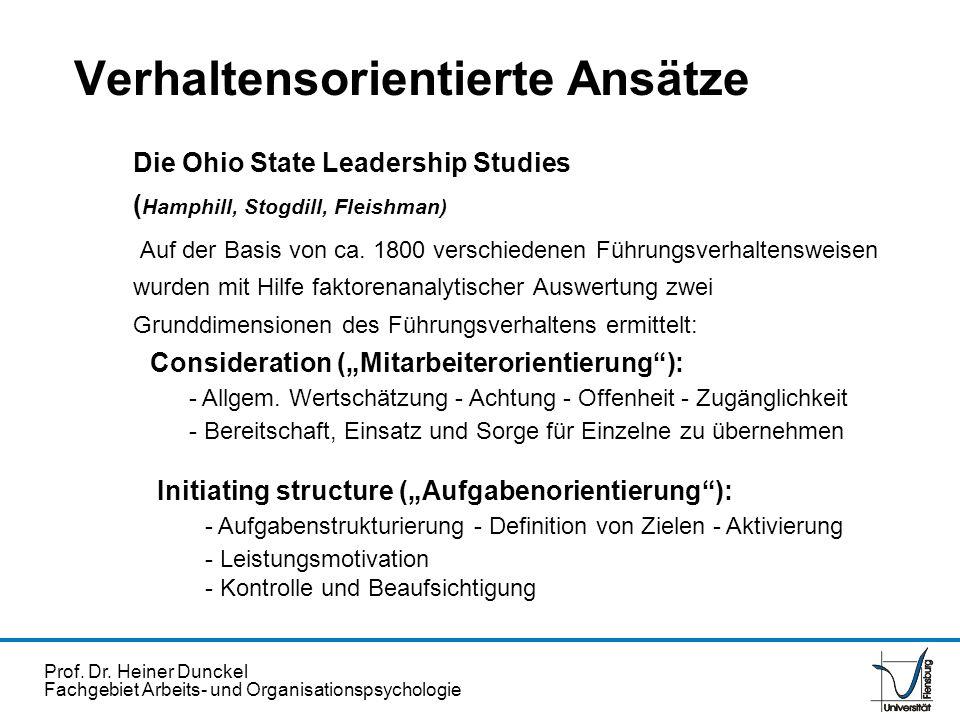 Prof. Dr. Heiner Dunckel Fachgebiet Arbeits- und Organisationspsychologie Die Ohio State Leadership Studies ( Hamphill, Stogdill, Fleishman) Auf der B