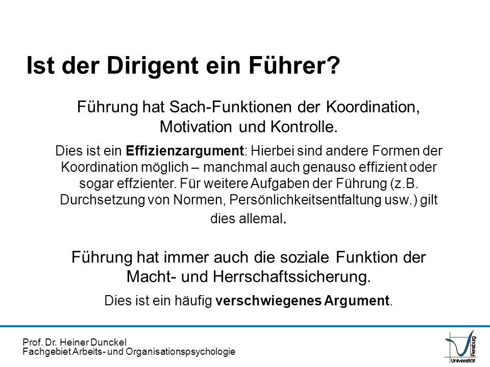Prof. Dr. Heiner Dunckel Fachgebiet Arbeits- und Organisationspsychologie Führung hat Sach-Funktionen der Koordination, Motivation und Kontrolle. Dies