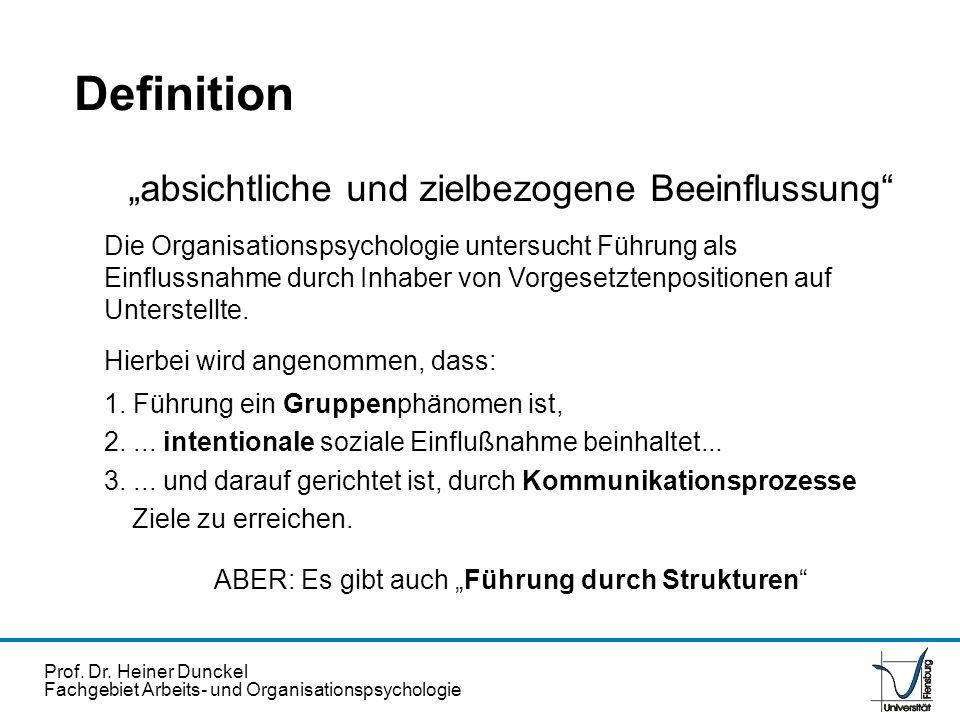 Prof. Dr. Heiner Dunckel Fachgebiet Arbeits- und Organisationspsychologie absichtliche und zielbezogene Beeinflussung Die Organisationspsychologie unt