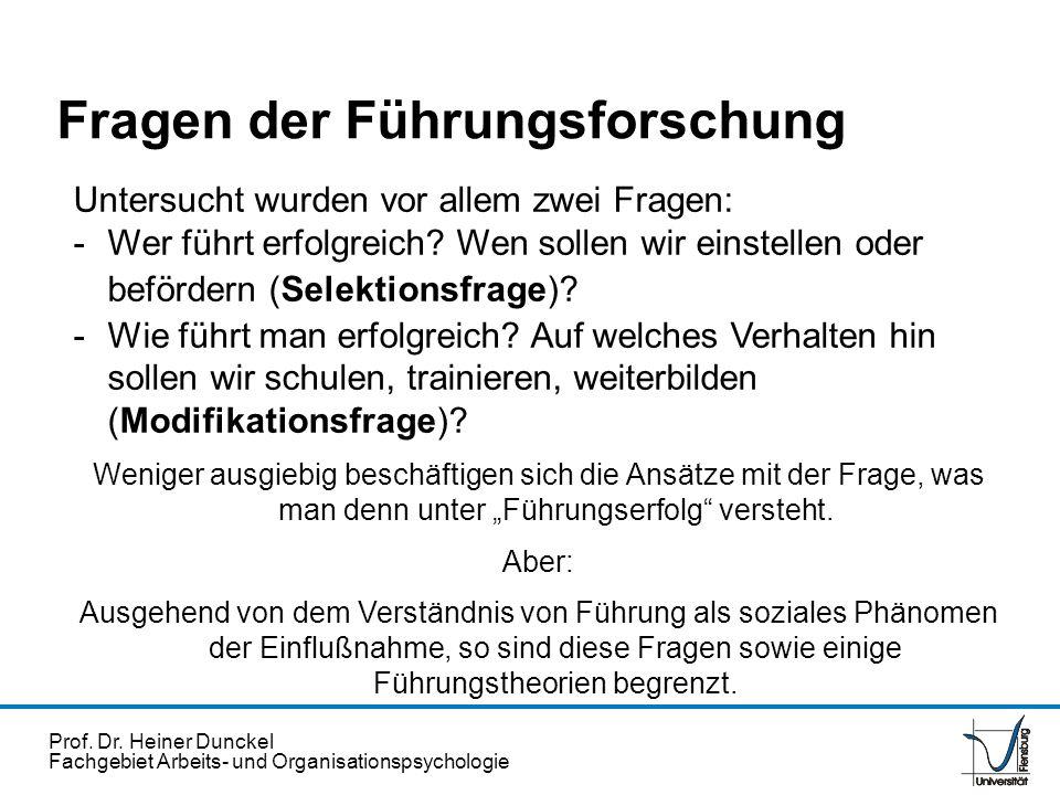 Prof. Dr. Heiner Dunckel Fachgebiet Arbeits- und Organisationspsychologie Untersucht wurden vor allem zwei Fragen: -Wer führt erfolgreich? Wen sollen