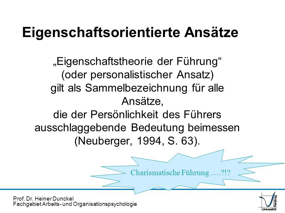 Prof. Dr. Heiner Dunckel Fachgebiet Arbeits- und Organisationspsychologie Eigenschaftstheorie der Führung (oder personalistischer Ansatz) gilt als Sam