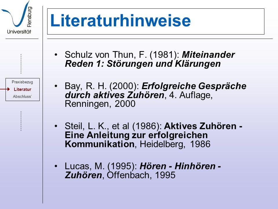 Literaturhinweise Schulz von Thun, F.(1981): Miteinander Reden 1: Störungen und Klärungen Bay, R.