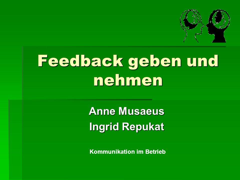 Feedback geben und nehmen Anne Musaeus Ingrid Repukat Kommunikation im Betrieb
