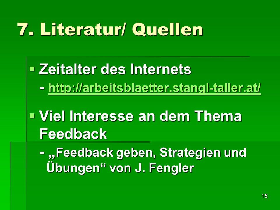 16 7. Literatur/ Quellen Zeitalter des Internets - http://arbeitsblaetter.stangl-taller.at/ Zeitalter des Internets - http://arbeitsblaetter.stangl-ta