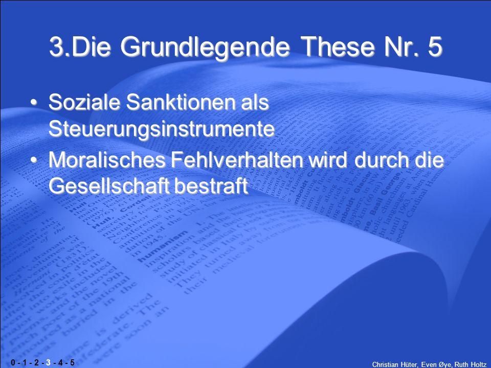 Christian Hüter, Even Øye, Ruth Holtz 3.Die Grundlegende These Nr. 5 Soziale Sanktionen als SteuerungsinstrumenteSoziale Sanktionen als Steuerungsinst