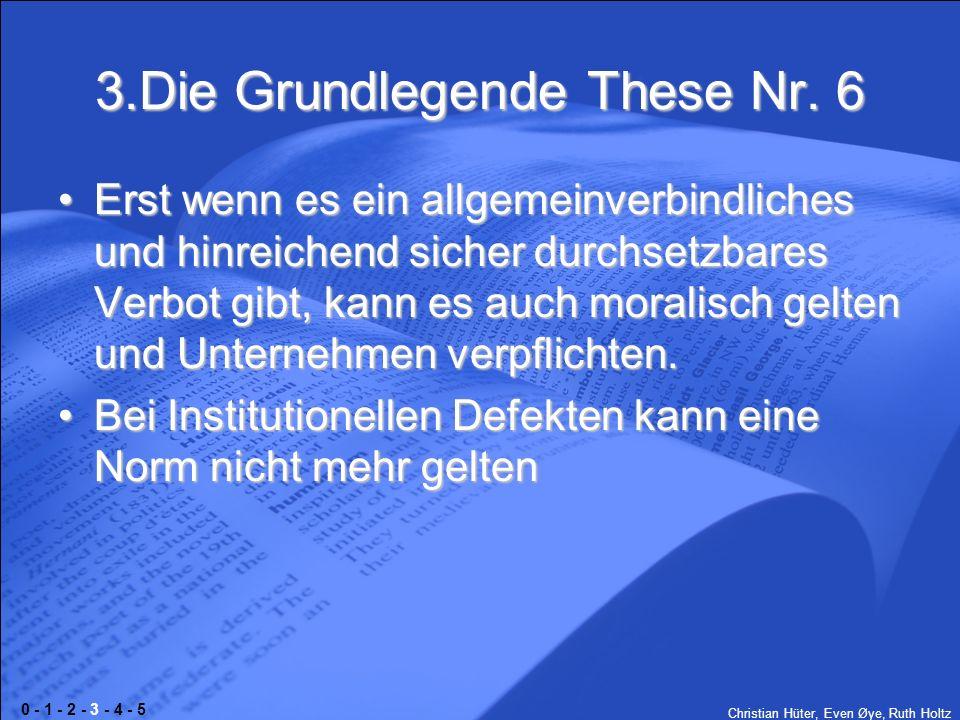 Christian Hüter, Even Øye, Ruth Holtz 3.Die Grundlegende These Nr. 6 Erst wenn es ein allgemeinverbindliches und hinreichend sicher durchsetzbares Ver