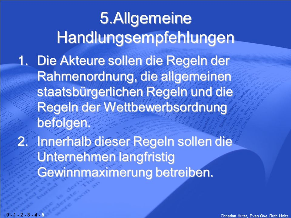 Christian Hüter, Even Øye, Ruth Holtz 5.Allgemeine Handlungsempfehlungen 1.Die Akteure sollen die Regeln der Rahmenordnung, die allgemeinen staatsbürg
