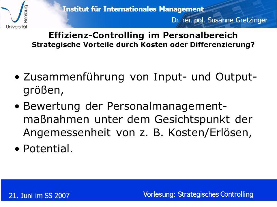 Institut für Internationales Management Dr. rer. pol. Susanne Gretzinger 21. Juni im SS 2007 Vorlesung: Strategisches Controlling Effizienz-Controllin