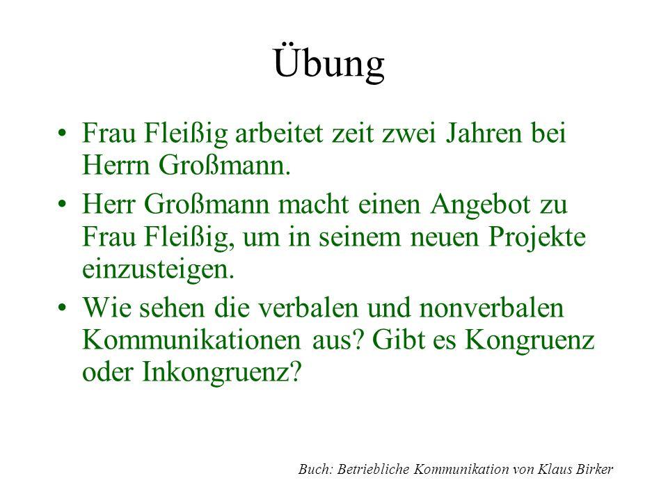 Übung Frau Fleißig arbeitet zeit zwei Jahren bei Herrn Großmann. Herr Großmann macht einen Angebot zu Frau Fleißig, um in seinem neuen Projekte einzus