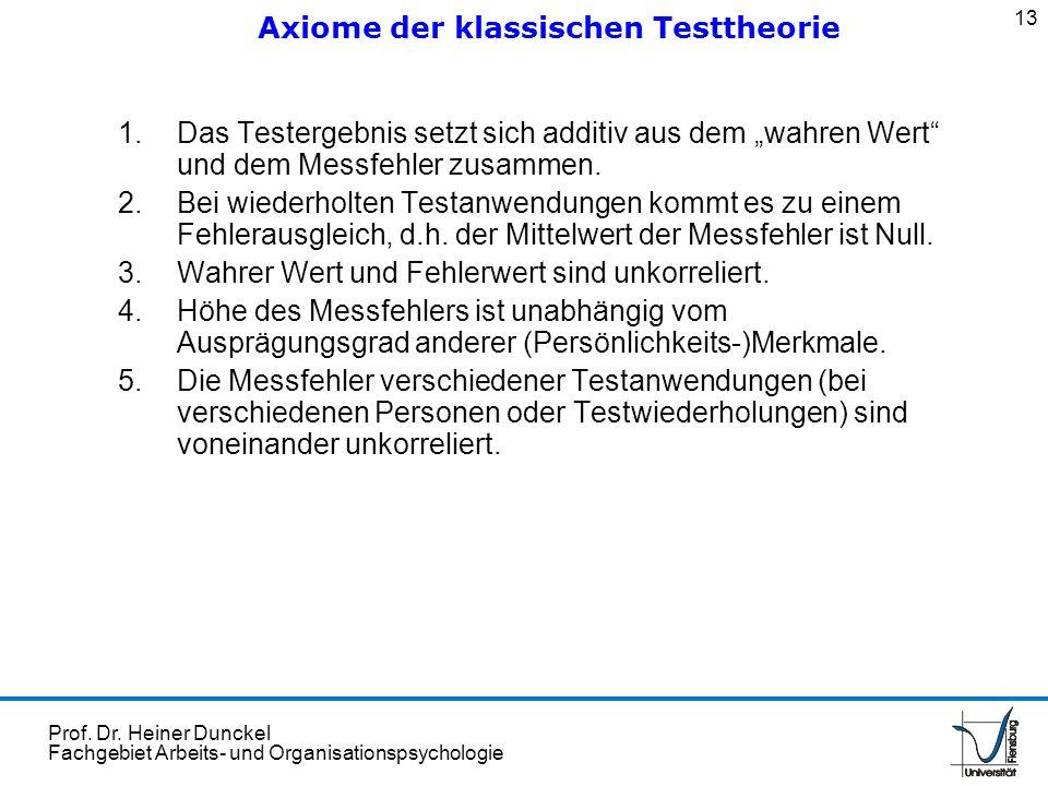 Prof. Dr. Heiner Dunckel Fachgebiet Arbeits- und Organisationspsychologie 1.Das Testergebnis setzt sich additiv aus dem wahren Wert und dem Messfehler