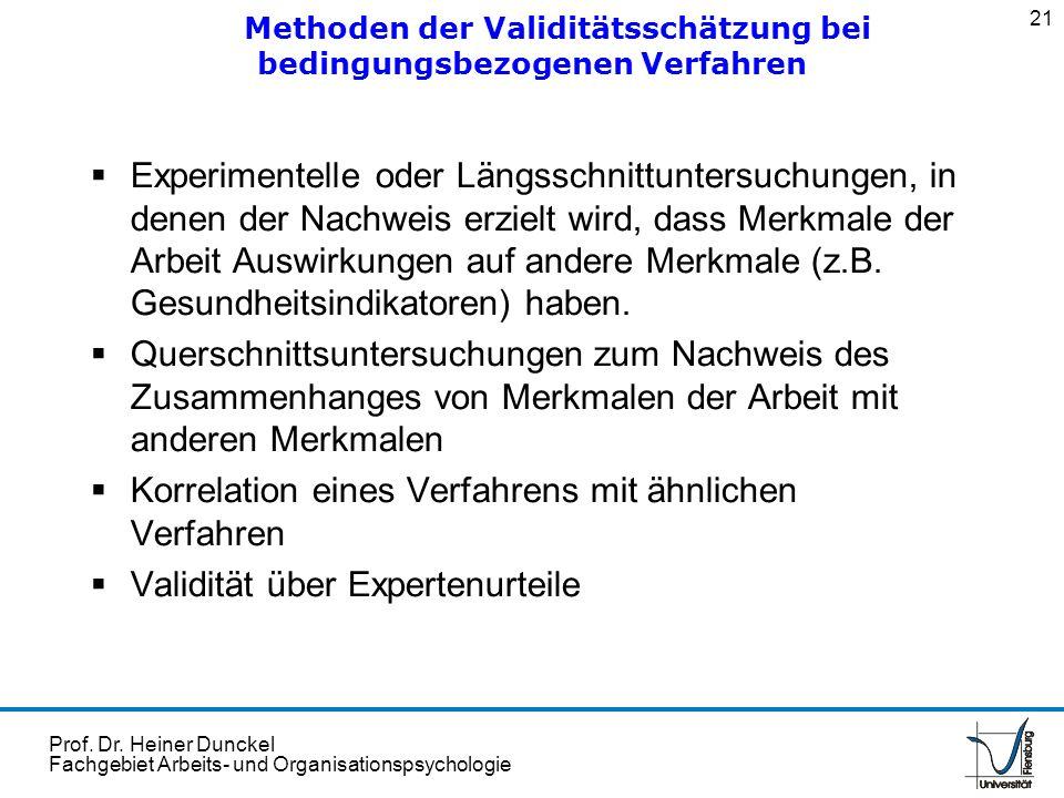 Prof. Dr. Heiner Dunckel Fachgebiet Arbeits- und Organisationspsychologie Experimentelle oder Längsschnittuntersuchungen, in denen der Nachweis erziel