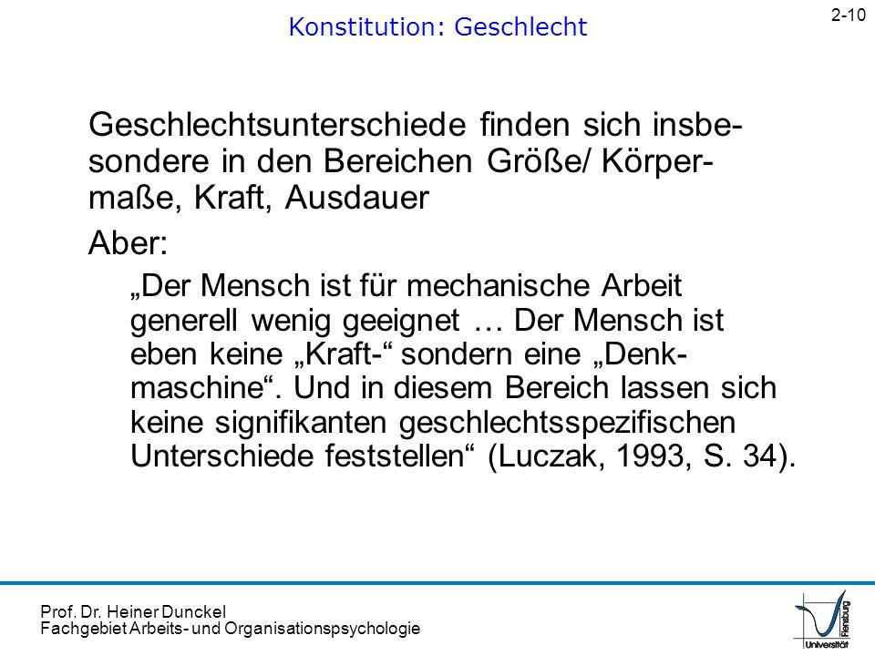 Prof. Dr. Heiner Dunckel Fachgebiet Arbeits- und Organisationspsychologie Geschlechtsunterschiede finden sich insbe- sondere in den Bereichen Größe/ K