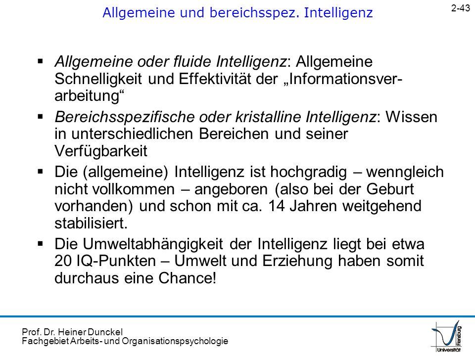 Prof. Dr. Heiner Dunckel Fachgebiet Arbeits- und Organisationspsychologie Allgemeine oder fluide Intelligenz: Allgemeine Schnelligkeit und Effektivitä