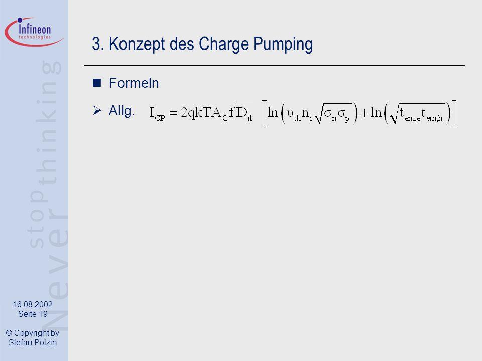 16.08.2002 Seite 19 © Copyright by Stefan Polzin 3. Konzept des Charge Pumping Formeln Allg.