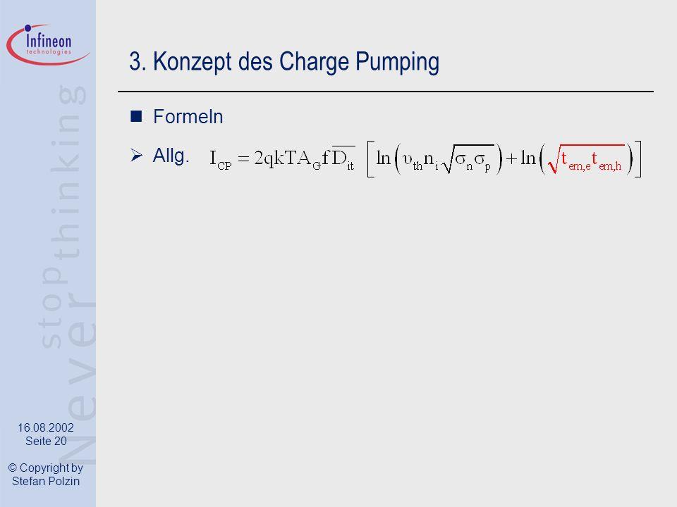 16.08.2002 Seite 20 © Copyright by Stefan Polzin 3. Konzept des Charge Pumping Formeln Allg.