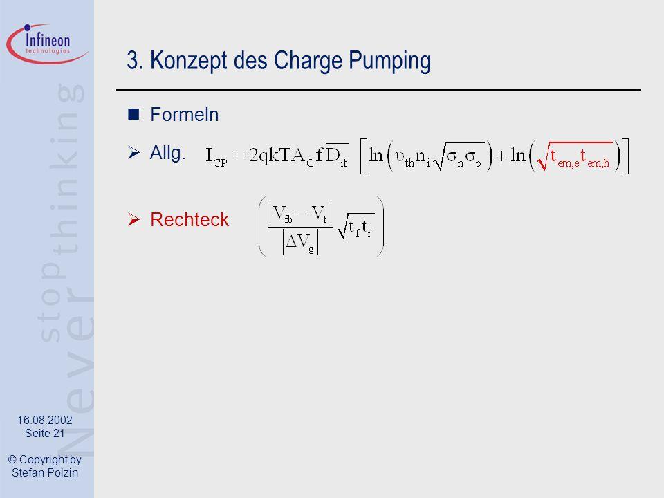 16.08.2002 Seite 21 © Copyright by Stefan Polzin 3. Konzept des Charge Pumping Formeln Allg. Rechteck