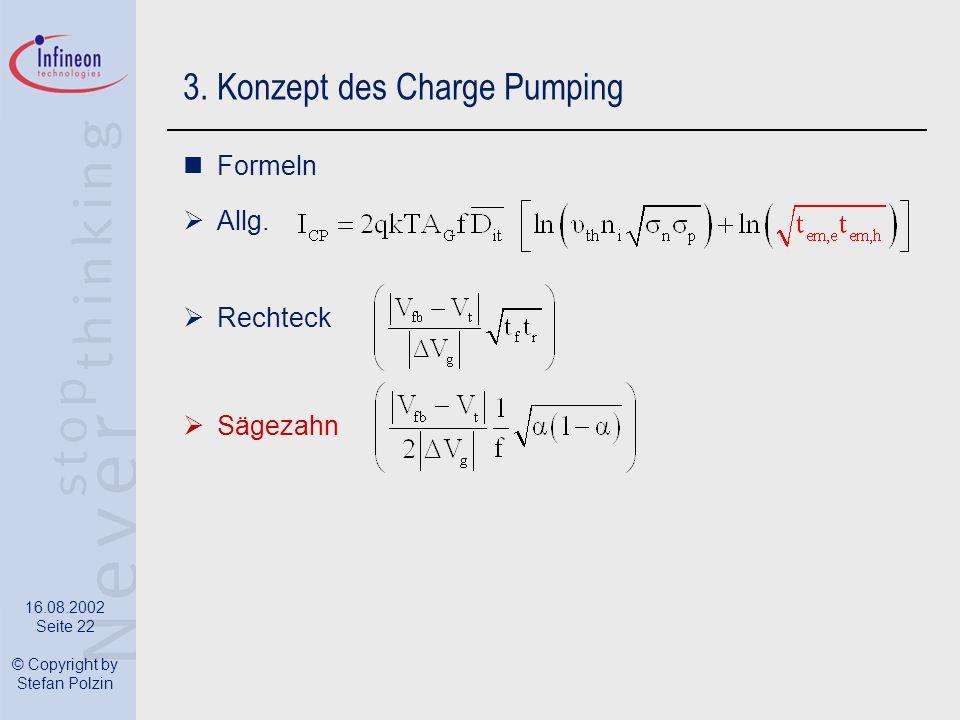 16.08.2002 Seite 22 © Copyright by Stefan Polzin 3. Konzept des Charge Pumping Formeln Allg. Rechteck Sägezahn