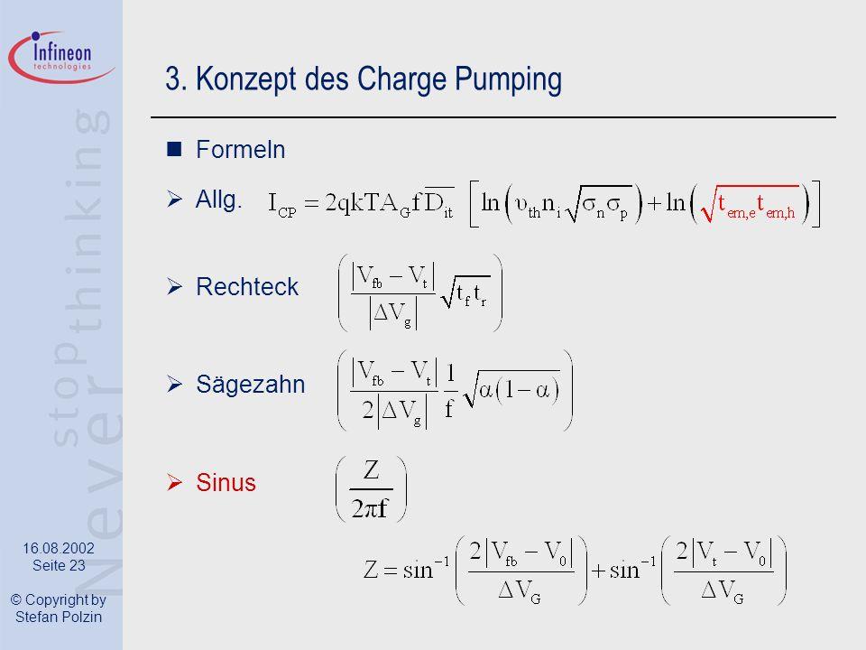 16.08.2002 Seite 23 © Copyright by Stefan Polzin 3. Konzept des Charge Pumping Formeln Allg. Rechteck Sägezahn Sinus