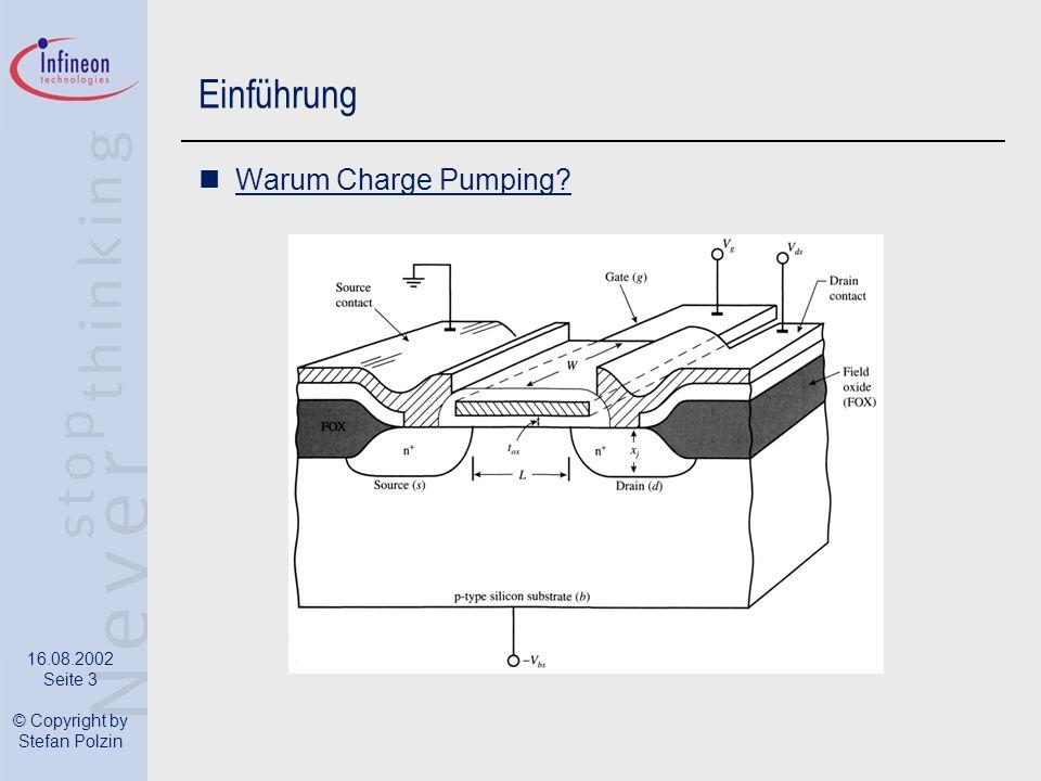 16.08.2002 Seite 3 © Copyright by Stefan Polzin Einführung Warum Charge Pumping?