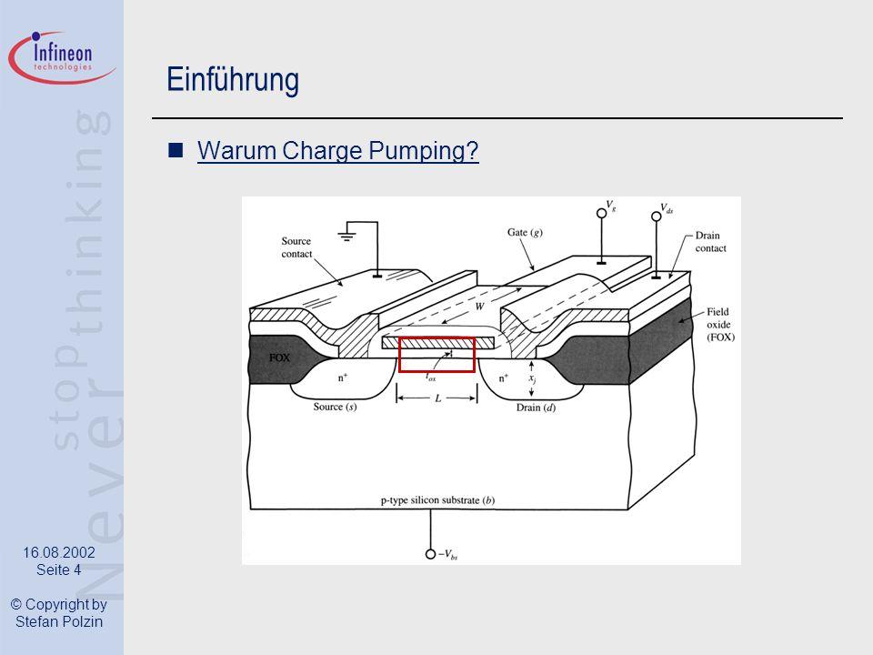 16.08.2002 Seite 4 © Copyright by Stefan Polzin Einführung Warum Charge Pumping?