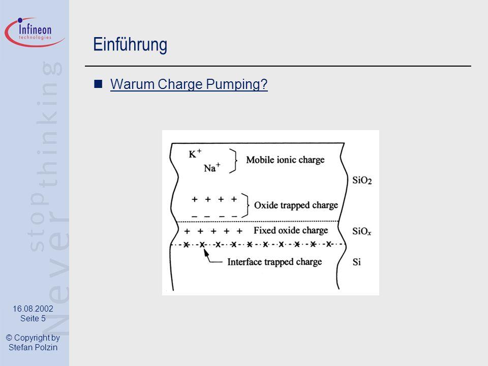16.08.2002 Seite 5 © Copyright by Stefan Polzin Einführung Warum Charge Pumping?