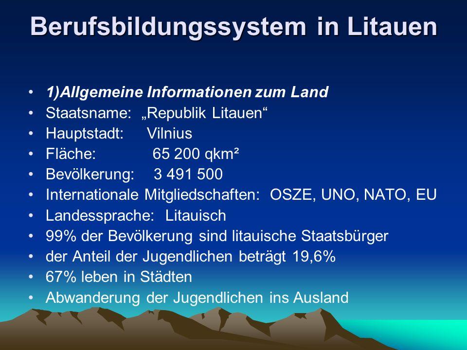 Berufsbildungssystem in Litauen 1)Allgemeine Informationen zum Land Staatsname: Republik Litauen Hauptstadt: Vilnius Fläche: 65 200 qkm² Bevölkerung:
