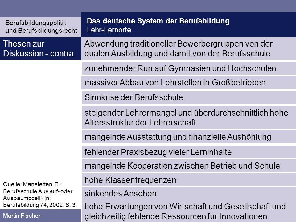 Das deutsche System der Berufsbildung Lehr-Lernorte Berufsbildungspolitik und Berufsbildungsrecht Martin Fischer Abwendung traditioneller Bewerbergrup