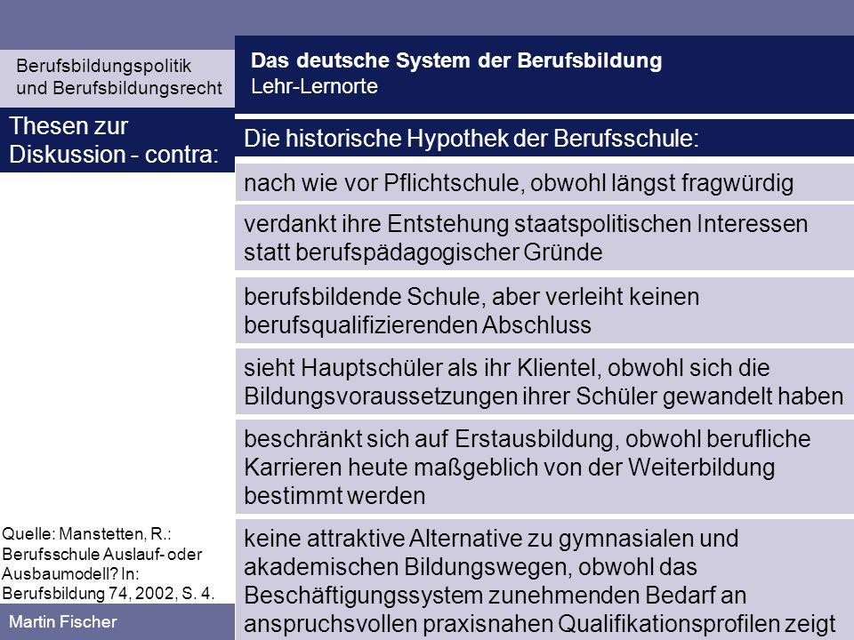Das deutsche System der Berufsbildung Lehr-Lernorte Berufsbildungspolitik und Berufsbildungsrecht Martin Fischer Thesen zur Diskussion - contra: Quell