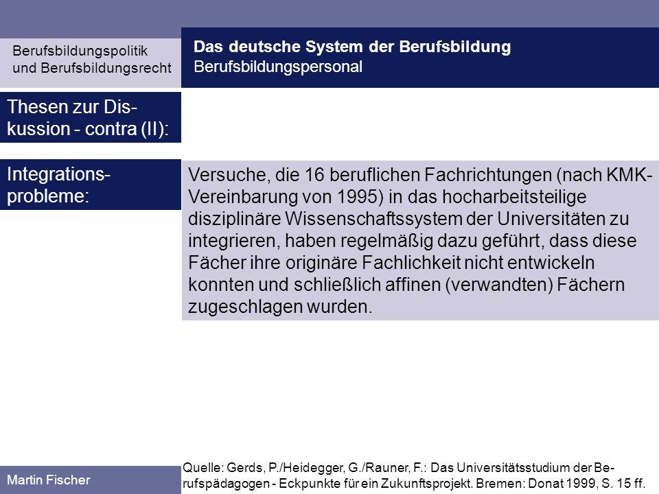 Das deutsche System der Berufsbildung Berufsbildungspersonal Berufsbildungspolitik und Berufsbildungsrecht Martin Fischer Thesen zur Dis- kussion - co