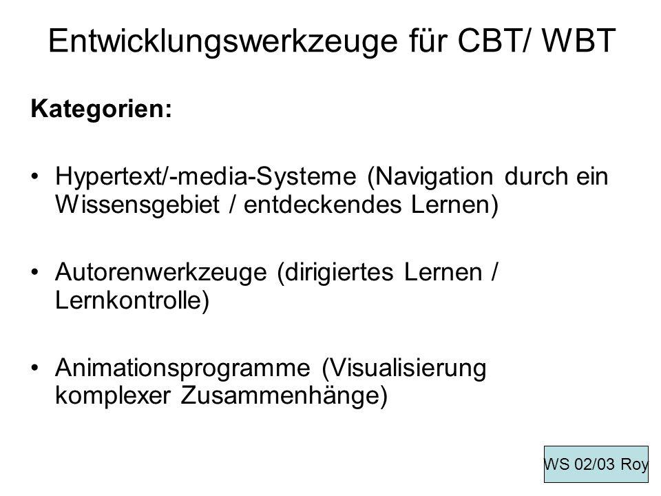Entwicklungswerkzeuge für CBT/ WBT Kategorien: Hypertext/-media-Systeme (Navigation durch ein Wissensgebiet / entdeckendes Lernen) Autorenwerkzeuge (d