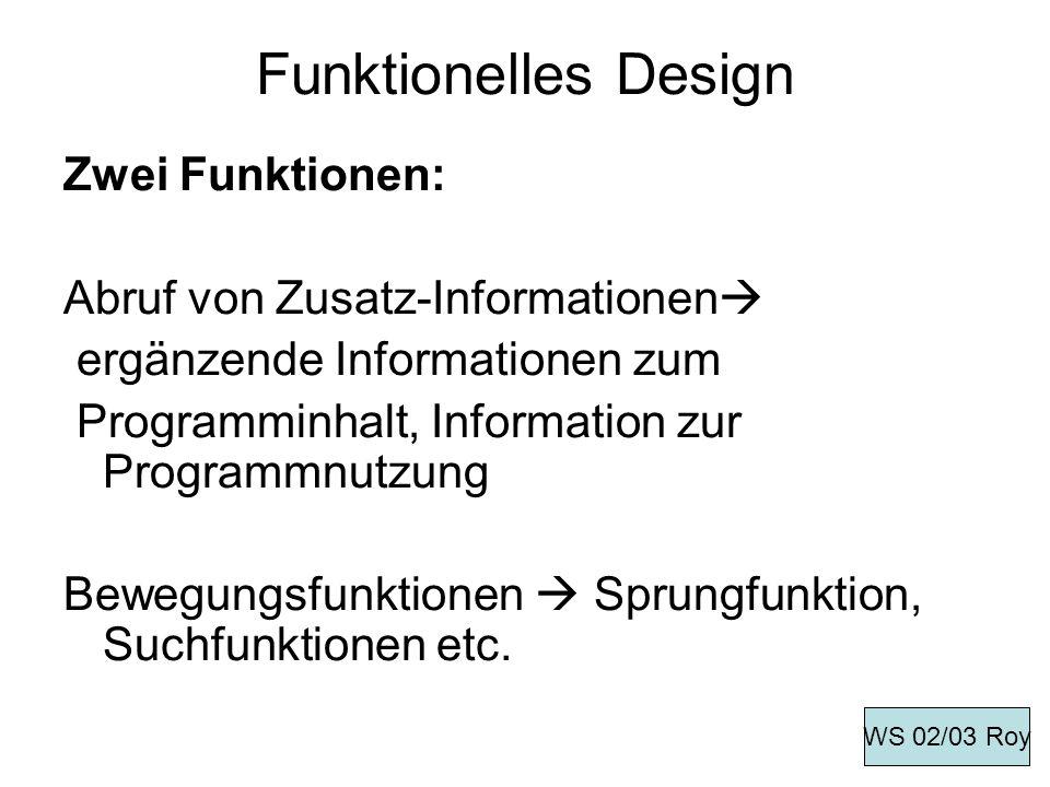 Funktionelles Design Zwei Funktionen: Abruf von Zusatz-Informationen ergänzende Informationen zum Programminhalt, Information zur Programmnutzung Bewe