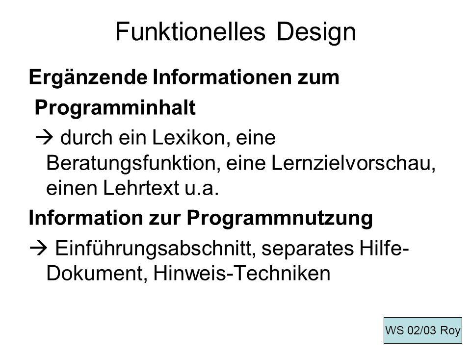 Funktionelles Design Ergänzende Informationen zum Programminhalt durch ein Lexikon, eine Beratungsfunktion, eine Lernzielvorschau, einen Lehrtext u.a.