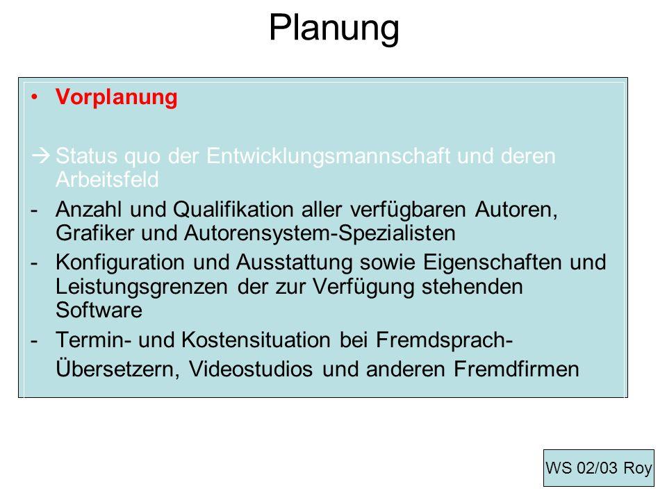 Planung Vorplanung Status quo der Entwicklungsmannschaft und deren Arbeitsfeld -Anzahl und Qualifikation aller verfügbaren Autoren, Grafiker und Autor