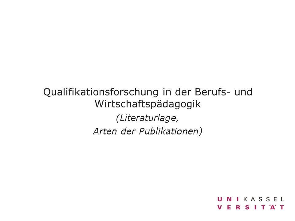 Qualifikationsforschung in der Berufs- und Wirtschaftspädagogik (Literaturlage, Arten der Publikationen)